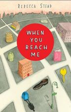 When You Reach Me Blog by Whenyoureachme101