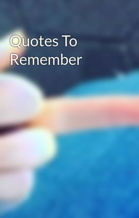quotes to remember goodbye quotes wattpad
