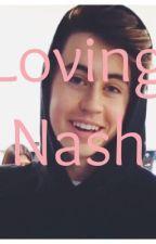 Loving nash by cortsrenee