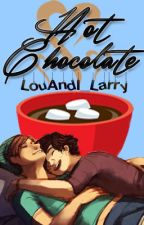 Hot Chocolate☕ || L.S. (Complete) ✔️ by LouAndI_Larry