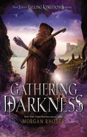 Gathering Darkness (Falling Kingdoms #3) - Prologue + 3 chapters by Morgan_Rhodes