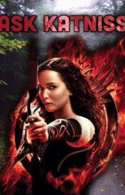 Ask Katniss Everdeen by KatnissxxEverdeen