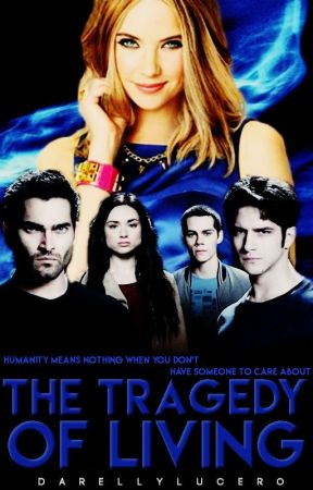 •The Tragedy Of Living• Teen Wolf/The Vampire Diaries [1] by DarellyLucero