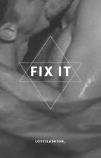 Fix It |Lashton-Português| by loveslashton_
