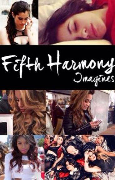 Fifth Harmony Imagines / Preferences