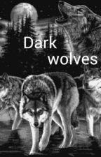dark wolves by anakaren188