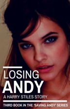 Losing Andy (A Saving Andy Story) by cheerellzee