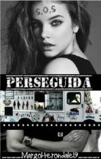 Perseguida. by MargoHerondale19