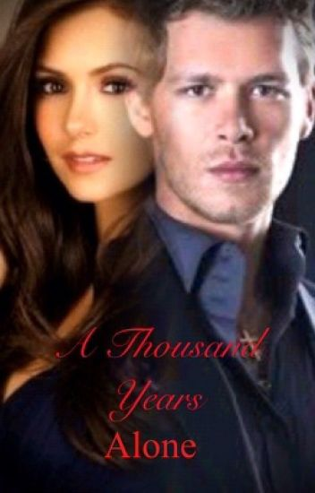A Thousand Years Alone: Klaus and Elena