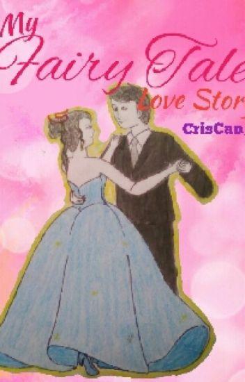 My Fairytale Love Story - CrisCan_J - Wattpad