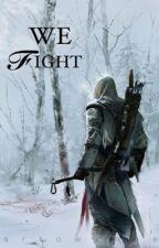 We Fight by arrowxmae