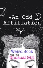 An Odd Affiliation of a Weird Jock and an Unusual Girl by pop_that_chocolate