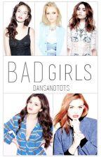 bad girls by dansandtots
