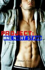Project: One Night Stand by Midnight_Carousel