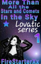 More than all the stars and comets in the sky(Demi Lovato Lesbian stories) by FireStarterXx