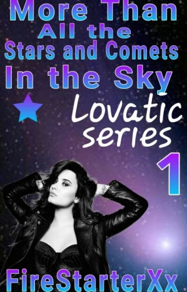 More than all the stars and comets in the sky(Demi Lovato Lesbian stories)