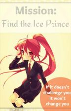 Mission: Find the Ice Prince by HimeYandere