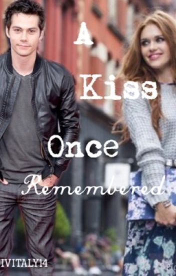 A kiss once remembered