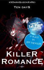Killer Romance [Book 1] [Jeff the Killer x Reader] [JTK] by xXDarkQueenXxRei