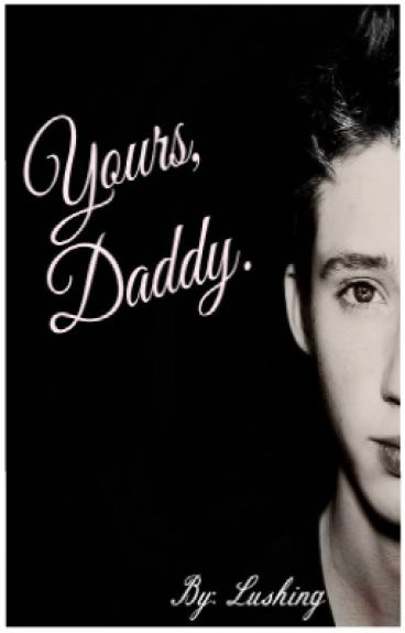 Yours, Daddy.