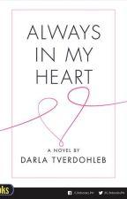 Always in My Heart - Published under Lifebooks by darnellij
