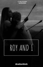Roy and I //R.H by deadsaidseb