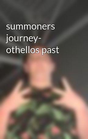summoners journey- othellos past by jtlsreaction