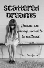 Scattered Dreams-Dreams are always meant to be scattered! by sanjanaJmalik