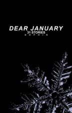 Dear January (complete)  by witchiness