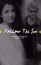 Follow The Sun {Liam Hemsworth} by QueenOfHeartsx