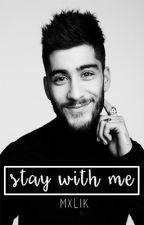 Stay With Me ➳ z.m au by -heyari
