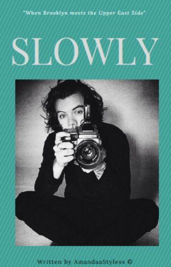 Slowly [h.s.] AU