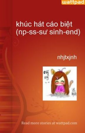 khúc hát cáo biệt (np-ss-sư sinh-end) by nhjtxjnh