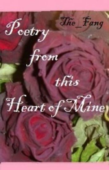 Poetry from this Heart of Mine [POEMS]