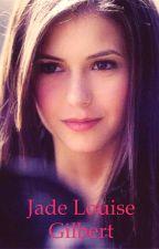 Jade Louise Gilbert // Elijah Mikaelson -COMPLETED by teddybearashtonn