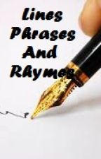 Lines, Phrases and Rhymes by corinthdevilla