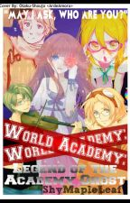 (A Hetalia Fanfiction) World Academy: Legend of the Academy Ghost by TheAcademyGhost