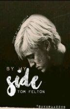 By my Side ~ Tom Felton fanfic by sakuraa2209