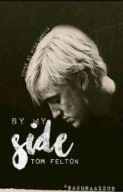 By my Side ~ Tom Felton fanfic by sakuraa2209