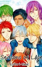Seasons of Love [Kiseki no Sedai x Reader] DISCONTINUED by kotori-hime