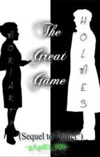 "The Great Game ( a Sherlock Fanfic) (Sequel to ""Juliet"") by gAdgEt_920"