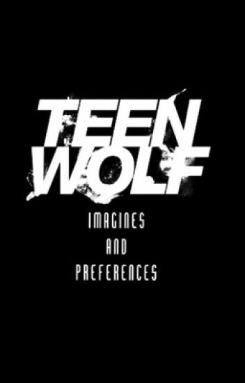 Teen Wolf imagines and preferences