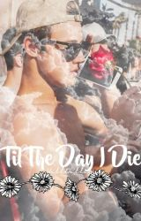 Til The Day I Die ≫ Cameron Dallas by helldallas