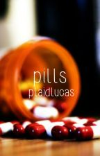 pills // l.h. au by plaidlucas