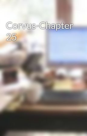 Corvus-Chapter 25 by LeeLowe