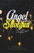 Angel with a Shotgun by yanahcute