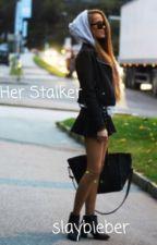 Her Stalker (A Justin Bieber Love Story) by slaybieber