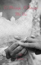 à cause de lui , ce mariage forcée a changer ma vie ... by PrincesseMugiwara
