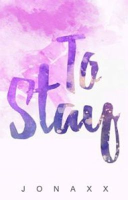 To Stay (by Jonaxx) – Wattpad Review/Thoughts ~ ~ ~ – THE