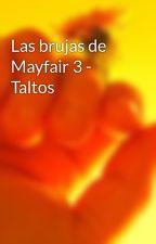Las brujas de Mayfair 3 - Taltos by aqyn22